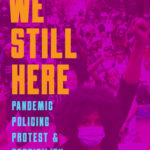 [PDF] [EPUB] We Still Here: Pandemic, Policing, Protest and Possibility Download