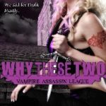 [PDF] [EPUB] Why These Two (Vampire Assassin League, #11) Download