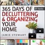 [PDF] [EPUB] 365 Days of Decluttering and Organizing Your Home Download