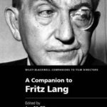 [PDF] [EPUB] A Companion to Fritz Lang (Wiley Blackwell Companions to Film Directors) Download