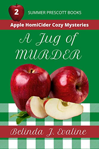 [PDF] [EPUB] A Jug of Murder (Apple HomiCider Cozy Mysteries Book 2) Download by Belinda J Evaline