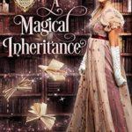[PDF] [EPUB] A Magical Inheritance (Ladies Occult Society, #1) Download