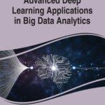 [PDF] [EPUB] Advanced Deep Learning Applications in Big Data Analytics Download