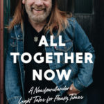 [PDF] [EPUB] All Together Now: A Newfoundlander's Light Tales for Heavy Times Download