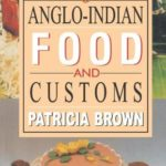 [PDF] [EPUB] Anglo-Indian Food and Customs Download