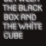 [PDF] [EPUB] Between the Black Box and the White Cube: Expanded Cinema and Postwar Art Download
