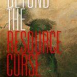 [PDF] [EPUB] Beyond the Resource Curse Download