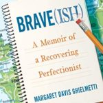 [PDF] [EPUB] Brave(ish): A Memoir of a Recovering Perfectionist Download