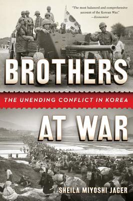 [PDF] [EPUB] Brothers at War: The Unending Conflict in Korea Download by Sheila Miyoshi Jager