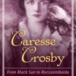 [PDF] [EPUB] Caresse Crosby: From Black Sun to Roccasinibalda Download