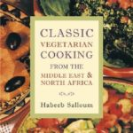 [PDF] [EPUB] Classic Vegetarian Cooking from the Middle East and North Africa Download