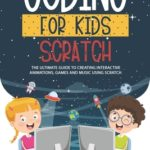 [PDF] [EPUB] Coding for Kids Scratch: The Ultimate Guide to Creating Interactive Animations, Games and Personalized Music Using Scratch Download