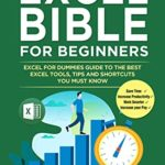 [PDF] [EPUB] Excel Bible for Beginners: Excel for Dummies Guide to the Best Excel Tools, Tips and Shortcuts you Must Know Download