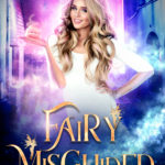 [PDF] [EPUB] Fairy Misguided (Tipsy Fairy Godmother Chronicles, #1) Download
