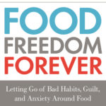 [PDF] [EPUB] Food Freedom Forever: Letting Go of Bad Habits, Guilt, and Anxiety Around Food by the Co-Creator of the Whole30 Download