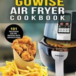 [PDF] [EPUB] GoWISE Air Fryer Cookbook: 101 Easy Recipes and How To Instructions for Healthy Low Oil Air Frying and Baking (Air Fryer Recipes and How To Instructions) Download