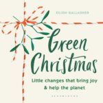 [PDF] [EPUB] Green Christmas: Little Changes That Bring Joy and Help the Planet Download