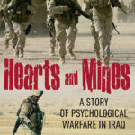 [PDF] [EPUB] Hearts and Mines: A Memoir of Psychological Warfare in Iraq Download