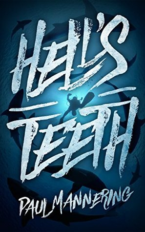 [PDF] [EPUB] Hell's Teeth: A Deep Sea Thriller Download by Paul Mannering