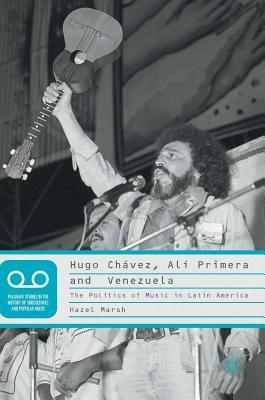 [PDF] [EPUB] Hugo Ch�vez, Al� Primera and Venezuela: The Politics of Music in Latin America Download by Hazel Marsh