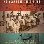 [PDF] [EPUB] Humanism in Ruins: Entangled Legacies of the Greek-Turkish Population Exchange Download