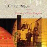 [PDF] [EPUB] I Am Full Moon: Stories of a Ninth Daughter Download