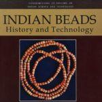 [PDF] [EPUB] Indian Beads: History and Technology (History of Indian Science and Technology) Download