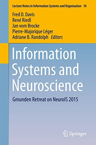 [PDF] [EPUB] Information Systems and Neuroscience: Gmunden Retreat on NeuroIS 2015 (Lecture Notes in Information Systems and Organisation) Download by Fred D. Davis