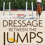 [PDF] [EPUB] Jane Savoie's Dressage Between the Jumps: The Secret to Improving Your Horse's Performance Over Fences Download