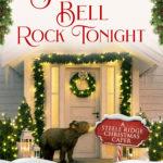 [PDF] [EPUB] Jingle Bell Rock Tonight (Steele Ridge Christmas Caper, #7) Download