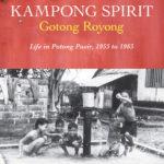 [PDF] [EPUB] Kampong Spirit – Gotong Royong: Life in Potong Pasir, 1955 to 1965 Download