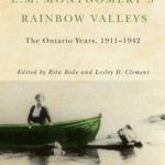 [PDF] [EPUB] L.M. Montgomery's Rainbow Valleys: The Ontario Years, 1911-1942 Download