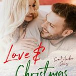 [PDF] [EPUB] Love and Christmas: A Friends to Lovers Romance (Sweet Harbor Series) Download
