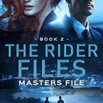 [PDF] [EPUB] Masters File (The Rider Files, #2) Download