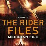 [PDF] [EPUB] Meridian File (The Rider Files #1) Download