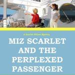[PDF] [EPUB] Miz Scarlet and the Perplexed Passenger (A Scarlet Wilson Mystery Book 5) Download