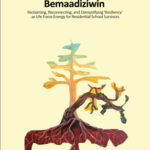 [PDF] [EPUB] Mnidoo Bemaasing Bemaadiziwin: Reclaiming, Reconecting and Demystifying 'resiliency' as Life Force Energy for Residential School Survivors Download