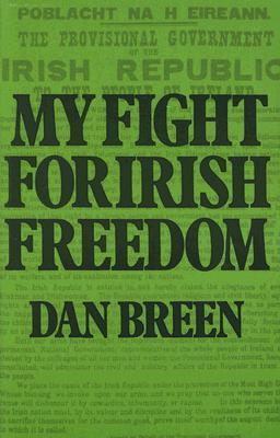 [PDF] [EPUB] My Fight For Irish Freedom Download by Dan Breen