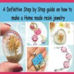 [PDF] [EPUB] RESIN JEWELRY MAKING FOR BEGINNERS: A Definitive step by step guide on how to make a home made resin jewelry. Download