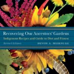 [PDF] [EPUB] Recovering Our Ancestors' Gardens: Indigenous Recipes and Guide to Diet and Fitness Download