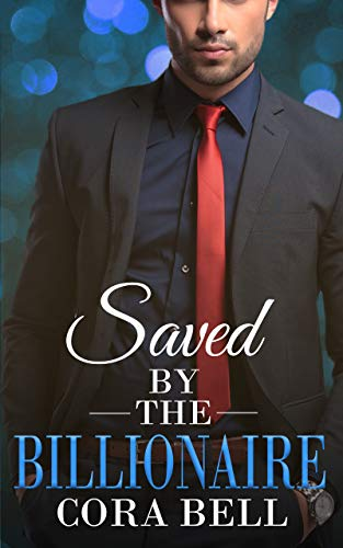 [PDF] [EPUB] Saved by the Billionaire Download by Cora  Bell