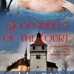 [PDF] [EPUB] Scoundrels of the Court: Lady Margery's Lover: A Historical Romance Series Download