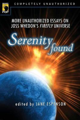 [PDF] [EPUB] Serenity Found: More Unauthorized Essays on Joss Whedon's Firefly Universe Download by Jane Espenson