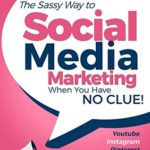 [PDF] [EPUB] Social Media Marketing when you have NO CLUE!: Youtube, Instagram, Pinterest, Twitter, Facebook (Beginner Internet Marketing Series 4) Download