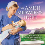 [PDF] [EPUB] The Amish Midwife's Hope (Hearts of Lancaster County #1) Download