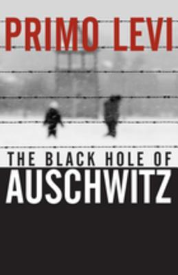[PDF] [EPUB] The Black Hole of Auschwitz Download by Primo Levi