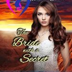 [PDF] [EPUB] The Bride with a Secret (Hearts and Hands Mail Order Bride Agency Book 9) Download