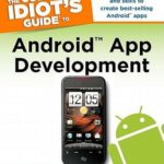 [PDF] [EPUB] The Complete Idiot's Guide to Android App Development Download