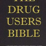 [PDF] [EPUB] The Drug Users Bible: Harm Reduction, Risk Mitigation, Personal Safety Download