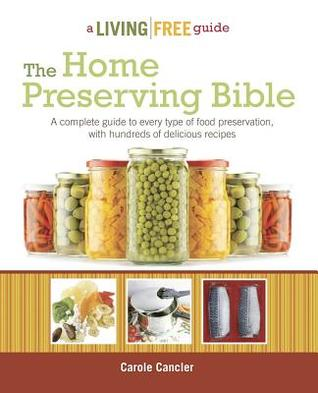 [PDF] [EPUB] The Home Preserving Bible Download by Carole Cancler